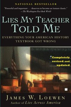 """Lies My Teacher Told Me: Everything Your American History Textbook Got Wrong By James W. Loewen - Books Worth Reading - Funk Gumbo Radio: http://www.live365.com/stations/sirhobson and """"Like"""" us at: https://www.facebook.com/FUNKGUMBORADIO"""