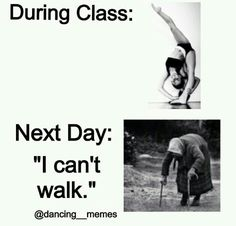 haha yep. especially when we have to do the splits like 8 times in a row and hold for a minute and start over if we fell