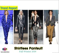 Shirtless Jacket Printed Pantsuit #Fashion Trend for Fall Winter 2014 #FW2014 #Fall2014Trends