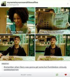 Got cockblocked by Dumbledore.