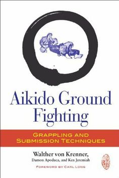 Aikido Ground Fighting: Grappling and Submission Techniques by Walther Von Krenner. $12.07. 224 pages. Author: Ken Jeremiah. Publisher: North Atlantic Books (May 14, 2013)