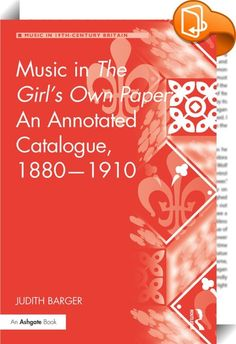 Music in The Girl's Own Paper: An Annotated Catalogue, 1880–1910    ::  <P>Nineteenth-century British periodicals for girls and women offer a wealth of material to understand how girls and women fit into their social and cultural worlds, of which music making was an important part. <I>The Girl's Own Paper</I>, first published in 1880, stands out because of its rich musical content. Keeping practical usefulness as a research tool and as a guide to further reading in mind, Judith Barger ...