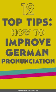Looking for some tips to improve German pronunciation? Right here, my friend. Check this post for some ideas to get your speaking perfekt Deutsch. Click through to read more!