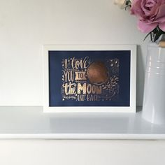 ROSE GOLD FOIL  I Love You To The Moon And Back  by lovefromAngie