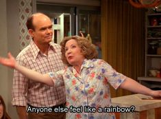 """Here's to you, Kitty Forman. 