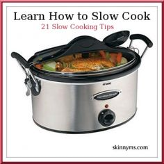 21 Slow Cooking Tips