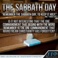 The Sabbath Day????? Remember or have we forgotten???