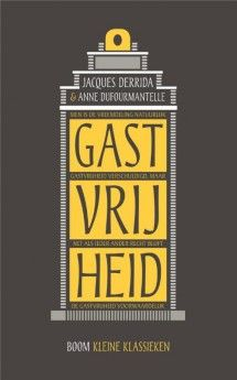 Over gastvrijheid / Jacques Derrida, Anne Dufourmantelle