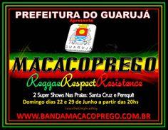 SHOW MACACOPREGO NO GUARUJÁ DIA 22 DE JUNHO DE 2014 DOMINGO À PARTIR DAS 20hs... JesusTheOnlyTrueWay... www.macacopregobrasil.blogspot.com.br