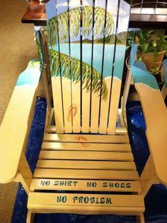 Jimmy Buffets Margaritaville Adirondack Chairs.  No shirt, No shoes, No problem