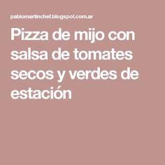 Pizza de mijo con salsa de tomates secos y verdes de estación