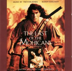 Original Motion Picture Soundtrack (Vinyl OST) from the movie The Last of the Mohicans Music composed by Trevor Jones & Randy Edelman. Soundtrack by Trevor Jones & Randy Edelman Hawkeye, Titanic 2, Soundtrack Music, Daniel Day, Day Lewis, Into The West, Film Score, Moon River, River Walk
