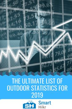 The Ultimate List of Outdoor Statistics for 2019 Ice Climbing, Hiking Tips, Outdoor Recreation, Mountaineering, One In A Million, Statistics, Water Sports, Rafting, Canoe