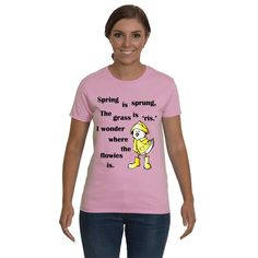 Funny t-shirt, Funny sayings Spring has Sprung the grass is 'ris' I Wonder where the Flowies is. Graphic tee. Adult tees, shirts for Women.