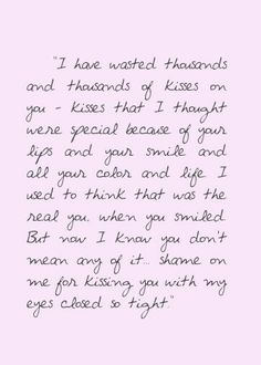 I wasted too many kisses on you