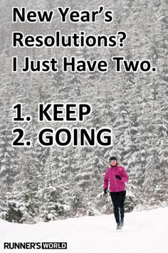 Running Resolution... and couldn't this be for any resolution. Keep Going, Keep Trying, Keep Pushing.