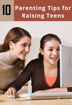 10 Parenting Tips To Raise Your Teens Well