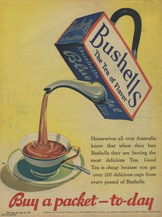 """The tea of flavour,"""" in Woman's Day and Home, 29 March 29 """"Housewives all over Australia know that when they buy Bushells they are buying the most. Australian Icons, Australian Vintage, Australian Food, Pub Vintage, Vintage Labels, Vintage Signs, Vintage Stuff, Retro Advertising, Vintage Advertisements"""