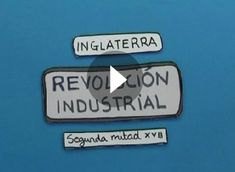 8. La revolución industrial (video)