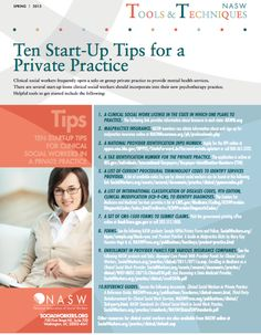 "Ten Start-Up Tips for A Private Practice < essential ""must have"" items for clinical social workers opening a solo or group private practice"