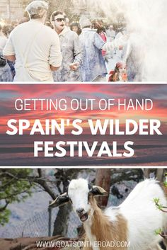 Getting Out of Hand — Spain's Wilder Festivals  Spain Travel   Europe Travel   Spain   Spain's Festivals