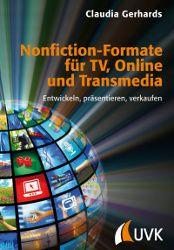 »Nonfiction-Formate für TV, Online und Transmedia« ist das erste Buch mit umfassenden Informationen und praxisnahen Anleitungen zur Formatentwicklung non-fiktionaler Videoangebote.