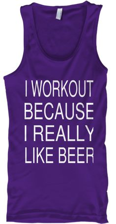 I Workout Because I Really Like Beer Purple T-Shirt Front
