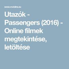 Utazók - Passengers (2016) - Online filmek megtekintése, letöltése
