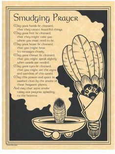 """A great reference to keep hanging by your altar space, the Smudging Prayer poster offers you words to speak during your smudging ritual, when the sacred smoke will help carry your prayers. 8 1/2"""" x 11"""" ships from USA"""