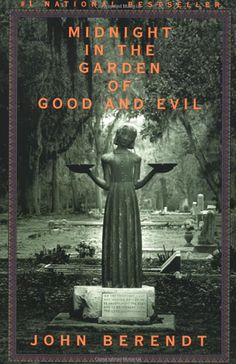 Midnight in the Garden of Good and Evil (John Berendt)
