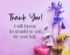 Thank You Quotes For Helping, Best Thank You Message, Thank You Quotes For Friends, Thank You Quotes Gratitude, Thank You Messages For Birthday, Thank You Wishes, Happy Birthday Wishes Cards, Thankful For You Quotes, Welcome Quotes