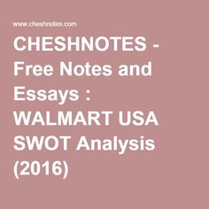 watches  usa and walmart on pinterestcheshnotes   free notes and essays   walmart usa swot analysis