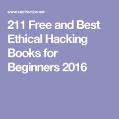 211 Free and Best Ethical Hacking Books for Beginners 2018 Hacking Books, Learn Hacking, Computer Programming, Computer Science, Computer Tips, Programming Languages, Arduino, Computer Supplies, Web Design