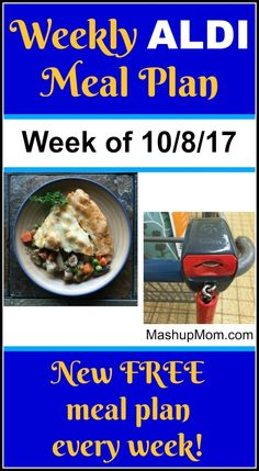 Free ALDI Meal Plan week of 10/8/17 - 10/14/17: Six complete dinners for four, $60 out the door! Save time and money with meal planning, and find new ALDI meal plans each week. | MashupMom.com