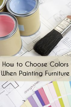 How to Choose Colors When Painting Furniture