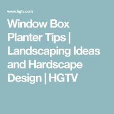 Window Box Planter Tips | Landscaping Ideas and Hardscape Design | HGTV