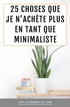 25 things I do not buy anymore for a healthier and minimalist life - Minimalisme/zéro déchet - Beauty