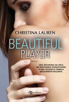 #christinalauren  #beautifulplayer Sognando tra le Righe: BEAUTIFUL PLAYER Christina Lauren Recensione