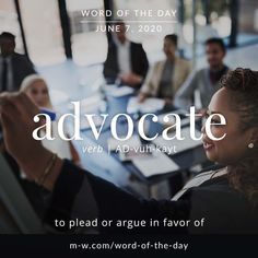 'Advocate' is the #wordoftheday . #language #languagelearning #merriamwebster #dictionary Word Meaning, Merriam Webster, Word Of The Day, Idioms, Some Words, English Language, Vocabulary, People, Fictional Characters