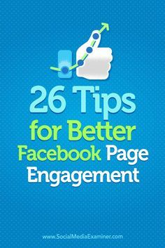 Have you noticed a drop in your Facebook engagement?  Making small changes to what and how you post can help your Facebook updates generate clicks, likes, and comments.  In this article, you'll discover 26 tips for boosting Facebook engagement. Via /smexaminer/.