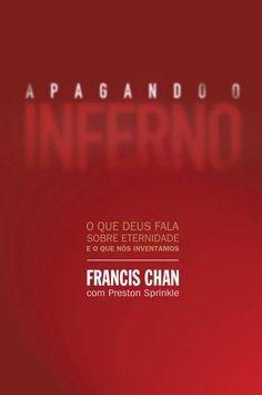 Livro Apagando o inferno - Francis Chan, Preston Sprinkle