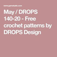 May / DROPS 140-20 - Free crochet patterns by DROPS Design