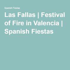 Las Fallas | Festival of Fire in Valencia | Spanish Fiestas