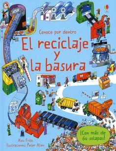 Libro con solapas que levantar para explorar a fondo el mundo del reciclaje y la basura.