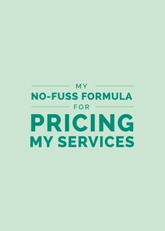 My No-Fuss Formula for Pricing My Services My No-Fuss Formula for Pricing My Services - Elle & Company business ideas small business ideas wahm ideas Business Branding, Business Design, Business Marketing, Creative Business, Craft Business, Social Marketing, Media Marketing, Business Advice, Business Entrepreneur