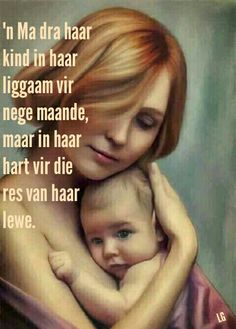Moederskap... #Afrikaans __[Lize Grobler] #MamaMia Bible Quotes, Bible Verses, Afrikaanse Quotes, Baby Art, Videos Funny, My Children, Humor, Sayings, My Love