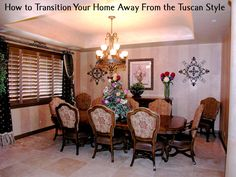 How to Transition Your Home Away From the Tuscan Style without buying everything new