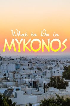 Mykonos - Things to Do.