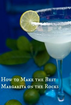 How to Make the Best Margarita on the Rocks - recipe