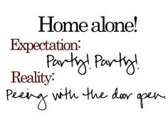 Home alone - Haha, that's so me!